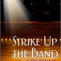 !EXCLUSIVE! Strike Up The Band: A New History Of Musical Theatre. Servicio jovenes anvil Crimp forste Recursos Arousa