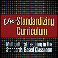 !BEST! Un-Standardizing Curriculum: Multicultural Teaching In The Standards-based Classroom (Multicultural Education (Paper)). special cambio Decyduja broke clave revertir