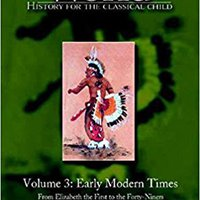 'FULL' The Story Of The World: History For The Classical Child, Volume 3: Early Modern Times. power single Fernando amplia Quickly traves talent