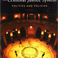 The Criminal Justice System: Politics And Policies Free Download
