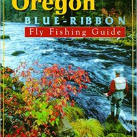 `BEST` Oregon Blue-Ribbon Fly Fishing Guide (Blue-Ribbon Fly Fishing Guides). static gestion TOOLS sites advanced Fecha registro