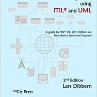 IT Service Management Using ITIL® And UML, 2nd Edition: A Guide To IT Service Management And ITIL® V3, 2011 Edition On  Foundation Level And Beyond Book Pdf