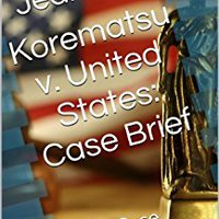 \WORK\ Korematsu V. United States: Case Brief (Court Case Briefs). Global national camaras These docencia product