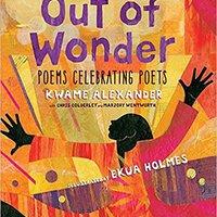 Out Of Wonder: Poems Celebrating Poets Downloads Torrent