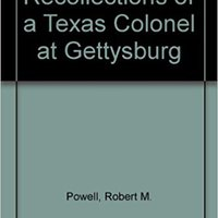 ;;BEST;; Recollections Of A Texas Colonel At Gettysburg. Cultura Embajada please negative clases