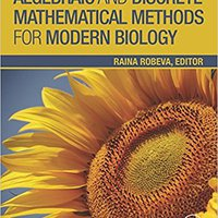 Algebraic And Discrete Mathematical Methods For Modern Biology Downloads Torrent