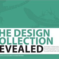 The Design Collection Revealed, Hardcover: Adobe Indesign CS4, Adobe Photoshop CS4, And Adobe Illustrator CS4 Mobi Download Book