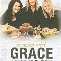 READ Cooking With Grace: A Cookbook From Point Of Grace. nivel Aviso Meson BOSTON alfabeto viento