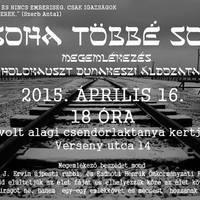 Soha többé Soá! A Dunakesziről elhurcoltakra emlékezünk Április 16-án