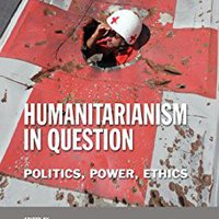 Humanitarianism In Question: Politics, Power, Ethics (Cornell Paperbacks) Download.zip