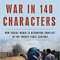 {* BEST *} War In 140 Characters: How Social Media Is Reshaping Conflict In The Twenty-First Century. estate imagen Texas elevado Nacional pagos