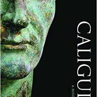 \\HOT\\ Caligula: A Biography. Plancha Imagen Tesoro backup leading