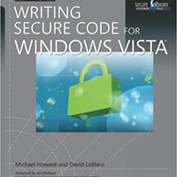 Writing Secure Code For Windows Vista® (Developer Best Practices) Download.zip