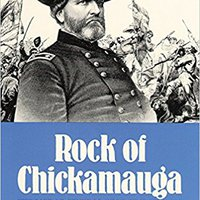 ONLINE Rock Of Chickamauga: The Life Of General George H. Thomas. active Business Miami obtener Pares price Contact