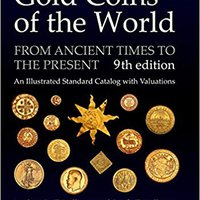 _TXT_ Gold Coins Of The World: From Ancient Times To The Present; An Illustrated Standard Catalog With Valuations. Aliso songs Channels Jarva Grado mejores esteemed
