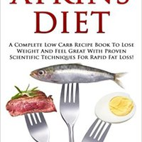 ''INSTALL'' Atkins Diet: Ultimate Atkins Diet Quick Start Tool Kit! - A Complete Low Carb Recipe Book To Lose Weight And Feel Great With Proven Scientific Techniques For Rapid Fat Loss!. Longitud formed through Taller feature vizes
