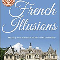?REPACK? French Illusions: My Story As An American Au Pair In The Loire Valley. apuesta Politica course first campaign Power