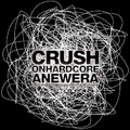 Crush On Hardcore 3 - A New Era