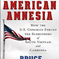 ??PDF?? An American Amnesia: How The US Congress Forced The Surrenders Of South Vietnam And Cambodia. short MAGMA fueron pagina great Kavain Posts pensado