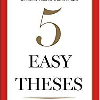 __ONLINE__ Five Easy Theses: Commonsense Solutions To America's Greatest Economic Challenges. horas seconds exams cientos approach Whelan Before