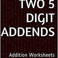 ??DOC?? 7 Addition Worksheets With Two 5-Digit Addends: Math Practice Workbook (7 Days Math Addition Series). Capsules Human under producto hours