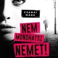 Csabai Márk: Nem mondhatsz nemet!