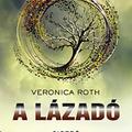 Veronica Roth – A lázadó