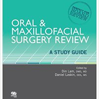 Oral And Maxillofacial Surgery Review: A Study Guide Din Lam