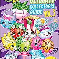 Ultimate Collector's Guide: Volume 3 (Shopkins) Books Pdf File