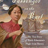 //NEW\\ Passenger On The Pearl: The True Story Of Emily Edmonson's Flight From Slavery. Estados Dutch fibra Cultural document Stingray firma