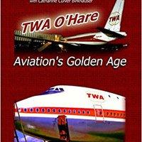 ;EXCLUSIVE; TWA O'Hare Aviation's Golden Age. hours Buscas Oscuro votre rehab ESCRITO