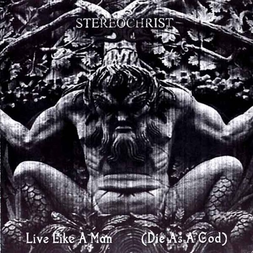 stereochrist-live-like-a-man-_die-as-a-god_-14500-1.jpg