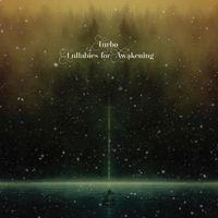 Albumpremier! Turbo: Lullabies For Awakening