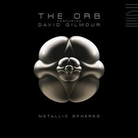 The Orb featuring David Gilmour: Metallic Spheres