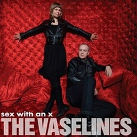 The Vaselines: Sex With An X