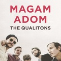 Itt a Hangfoglaló Program – A márciusi Magam adom playlist selectorai a The Qualitons tagjai