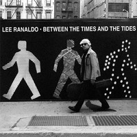 Lee Ranaldo: Between The Tides And The Times