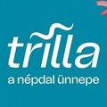 Péntektől vasárnapig tart a Trilla, a népdal alternatív ünnepe