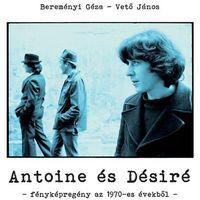 Fényképregény Antoine-ról és Désiréről - ma lenne 75 éves Cseh Tamás