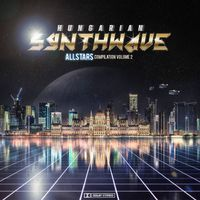 Albumpremier! Hungarian Synthwave Allstars Compilation Volume 2