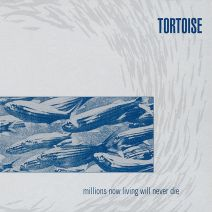 06_tortoise-millions-now-living-will-never-die-2.jpg