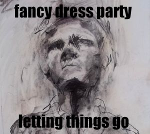 Fancy Dress Party - Letting Things Go - cover.jpg