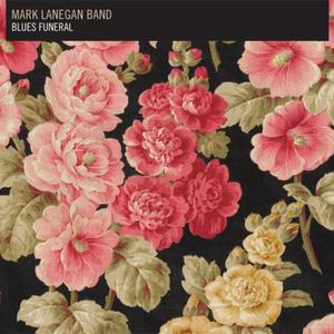 Mark_Lanegan_Band-Blues_Funeral-WEB-2012-OMA.jpg