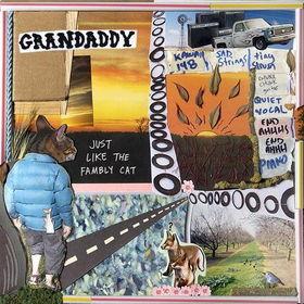 gJust_Like_the_Fambly_Cat_-_Grandaddy.jpg