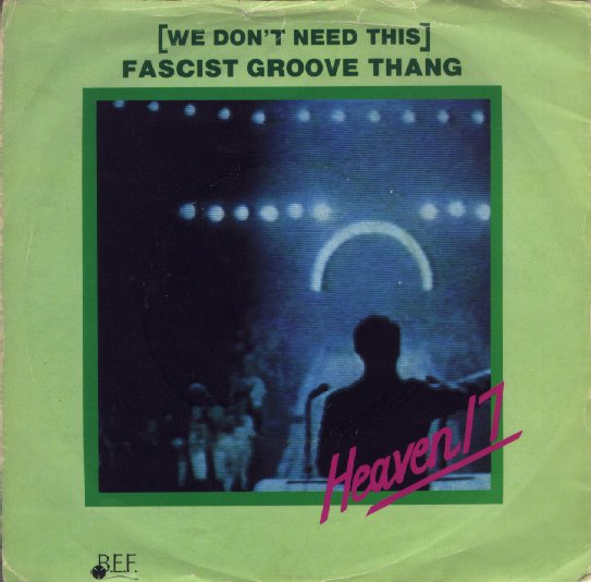 heaven_17__fascist_groove_thang.jpeg