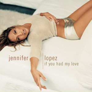jennifer_lopez_if_you_had_my_love_cd_single_cover.jpg