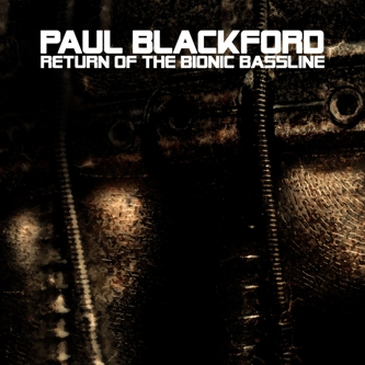 paul-blackford-return-of-the-bionic-bassline.jpg