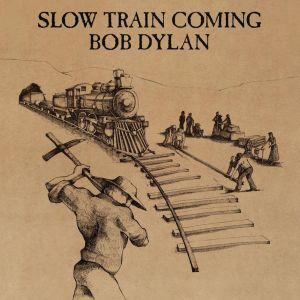 slow-train-coming-bob-dylan.jpg