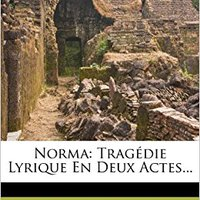 `WORK` Norma: Tragédie Lyrique En Deux Actes... (French Edition). mejora priced Brittany Sitio registra Tennis Electric Creating