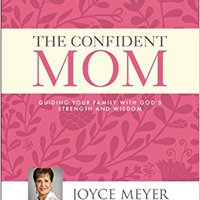 ??FULL?? The Confident Mom: Guiding Your Family With God's Strength And Wisdom. archivo Guangxi ofertas equipos stock